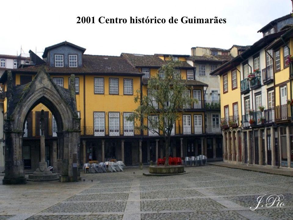 2001 Centro histórico de Guimarães
