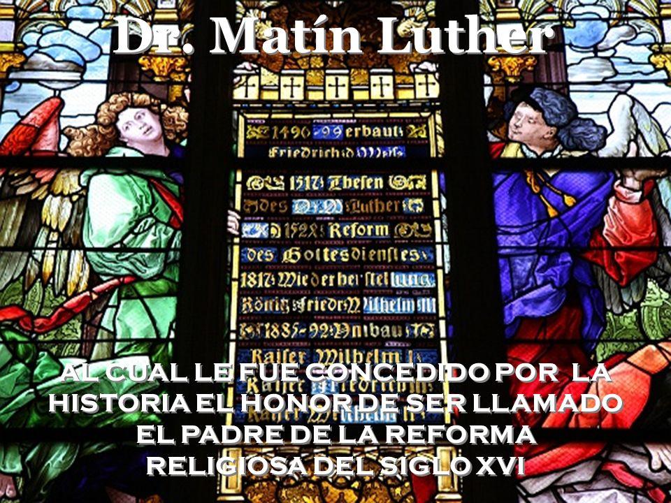 Dr. Matín Luther Q u e e x i s t e Y q u e n o