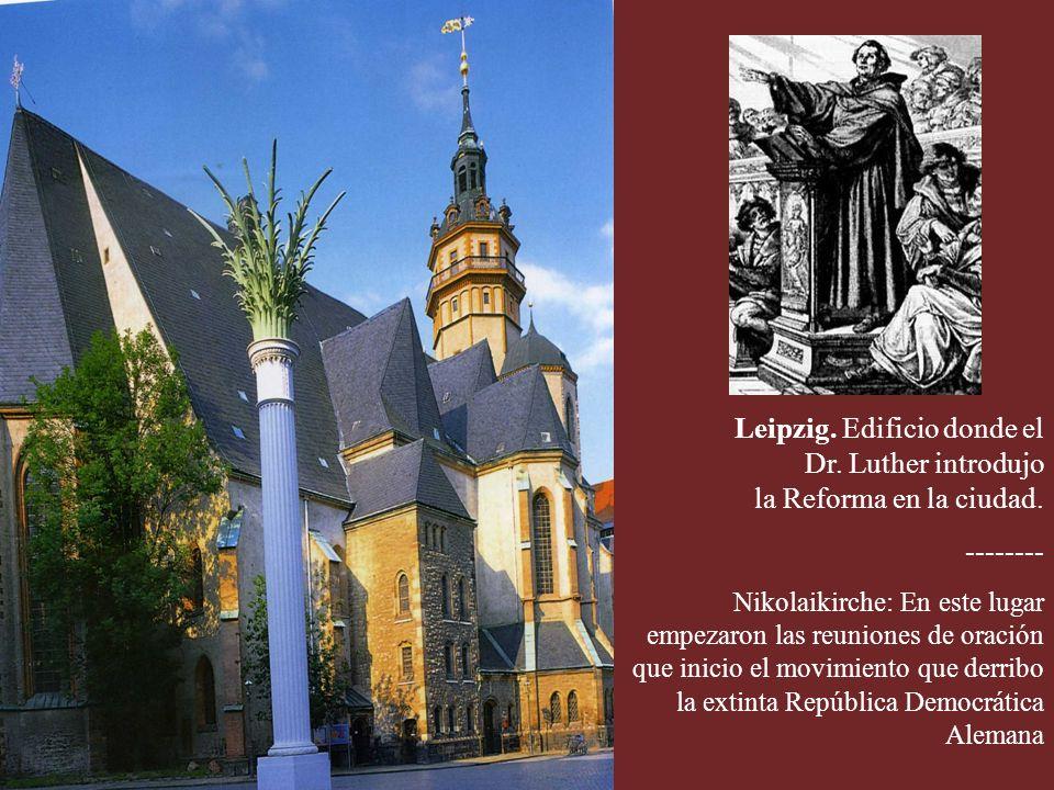 Leipzig. Edificio donde el Dr. Luther introdujo la Reforma en la ciudad.
