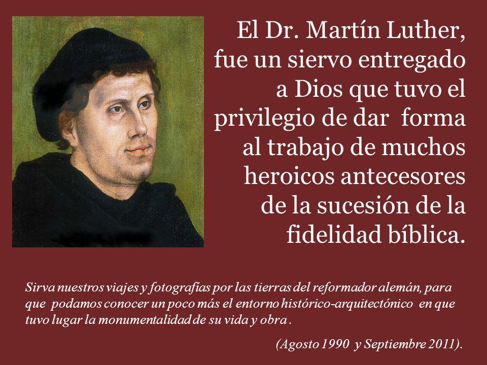 El Dr. Martín Luther, fue un siervo entregado a Dios que tuvo el privilegio de dar forma al trabajo de muchos heroicos antecesores de la sucesión de la fidelidad bíblica.