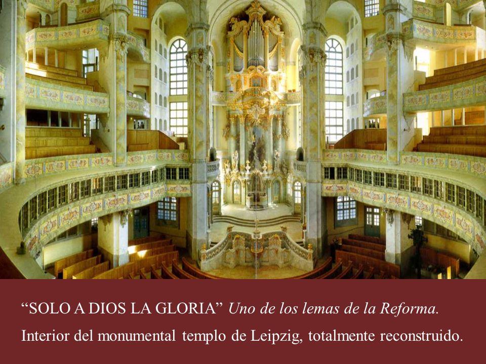 SOLO A DIOS LA GLORIA Uno de los lemas de la Reforma