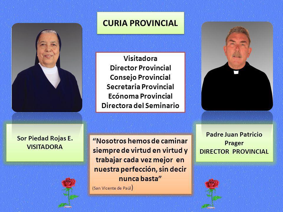 CURIA PROVINCIAL Visitadora Director Provincial Consejo Provincial