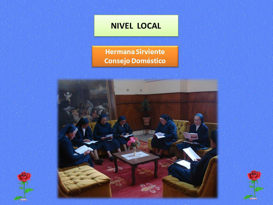 NIVEL LOCAL Hermana Sirviente Consejo Doméstico