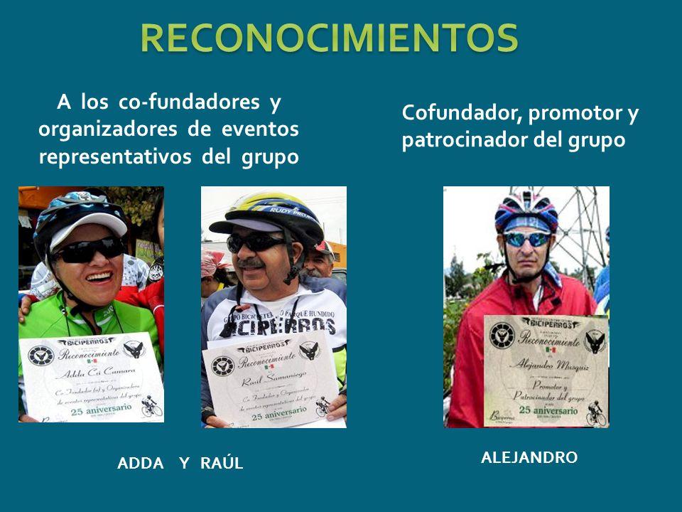 RECONOCIMIENTOS A los co-fundadores y organizadores de eventos representativos del grupo.