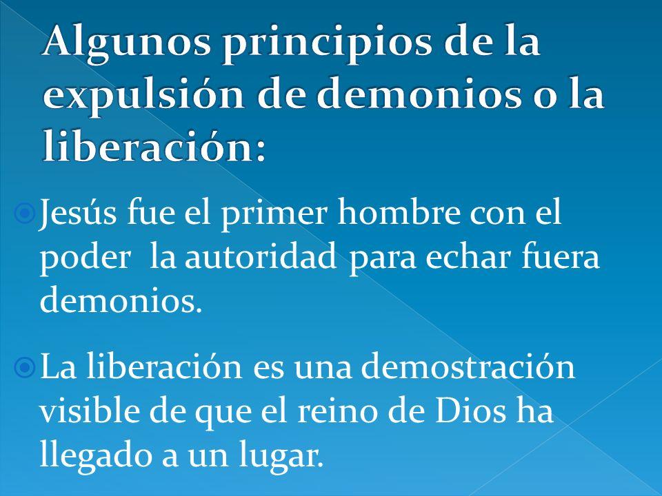 Algunos principios de la expulsión de demonios o la liberación:
