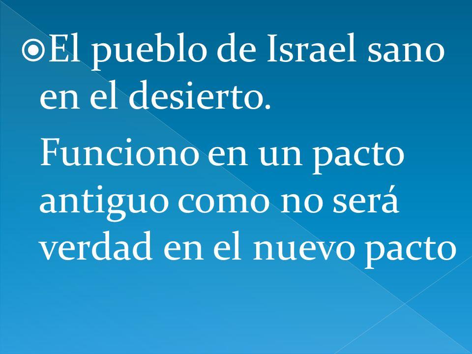 El pueblo de Israel sano en el desierto.