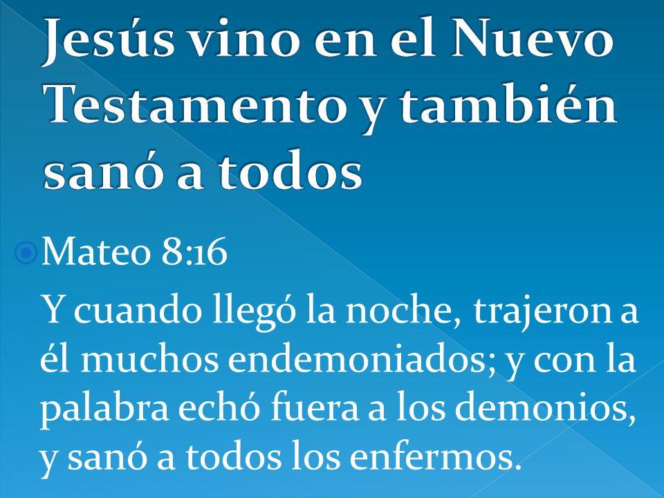 Jesús vino en el Nuevo Testamento y también sanó a todos