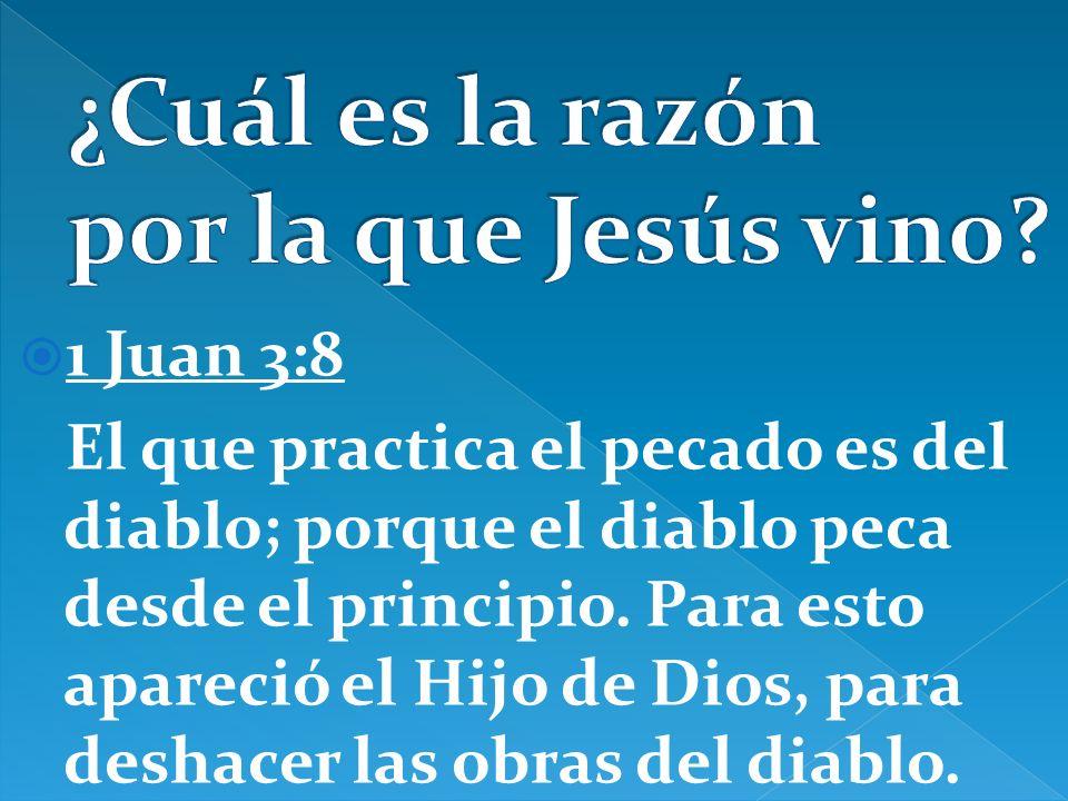 ¿Cuál es la razón por la que Jesús vino