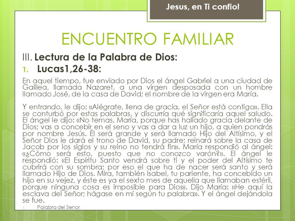 ENCUENTRO FAMILIAR III. Lectura de la Palabra de Dios: Lucas1,26-38:
