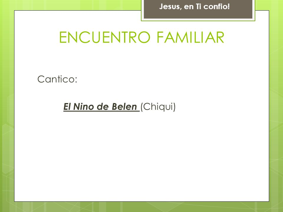 ENCUENTRO FAMILIAR Cantico: El Nino de Belen (Chiqui)