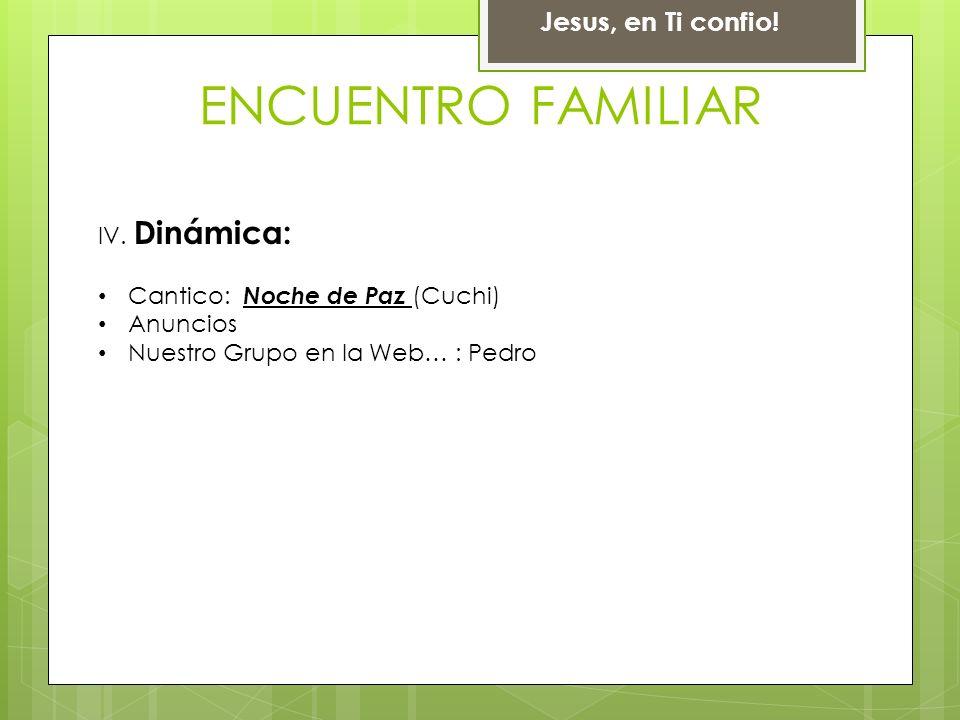 ENCUENTRO FAMILIAR Jesus, en Ti confio! IV. Dinámica: