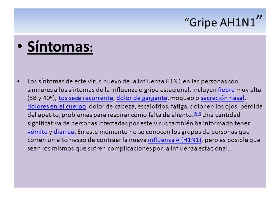Gripe AH1N1 Síntomas: