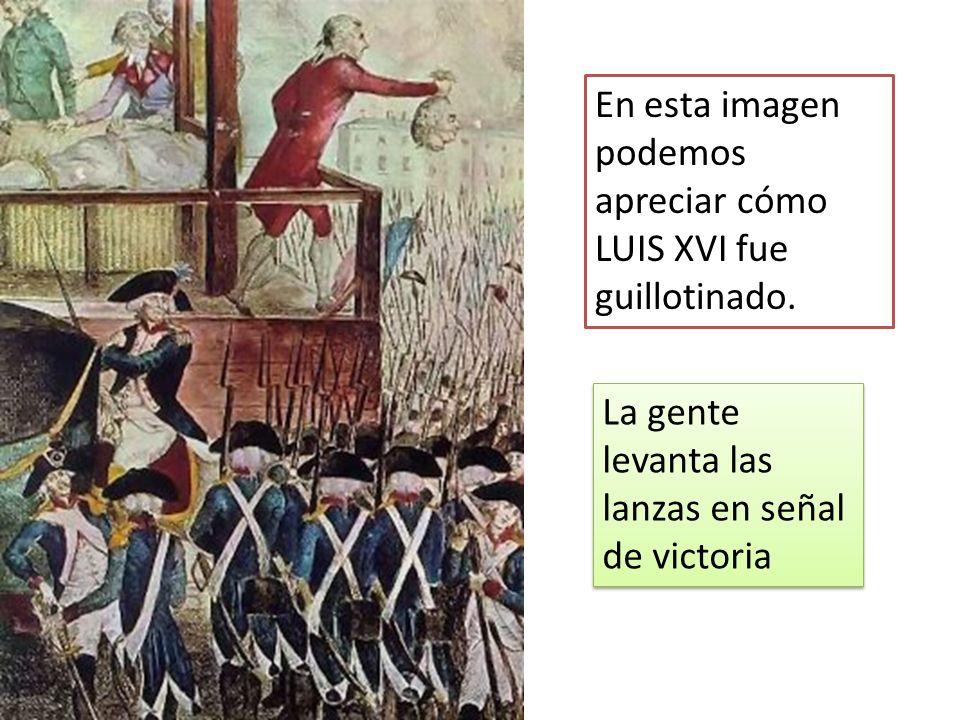 En esta imagen podemos apreciar cómo LUIS XVI fue guillotinado.