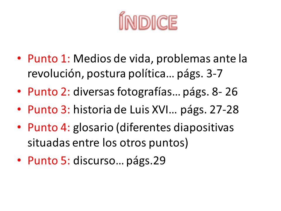 ÍNDICE Punto 1: Medios de vida, problemas ante la revolución, postura política… págs. 3-7. Punto 2: diversas fotografías… págs. 8- 26.
