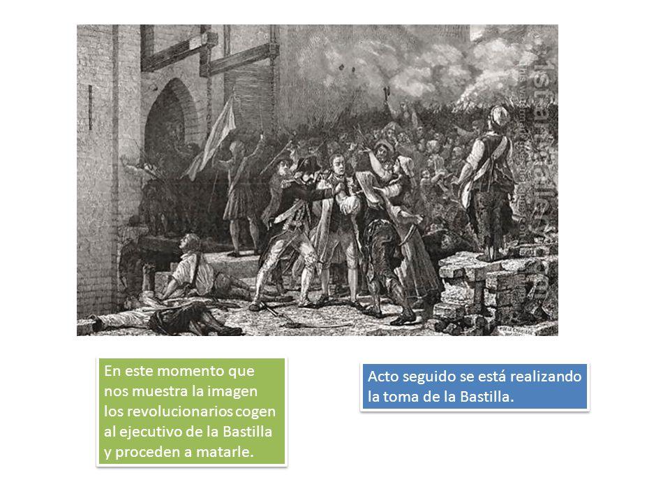 En este momento que nos muestra la imagen los revolucionarios cogen al ejecutivo de la Bastilla y proceden a matarle.