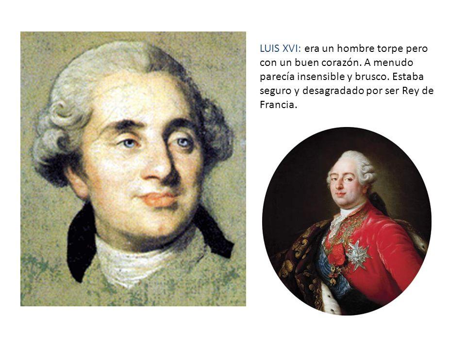 LUIS XVI: era un hombre torpe pero con un buen corazón