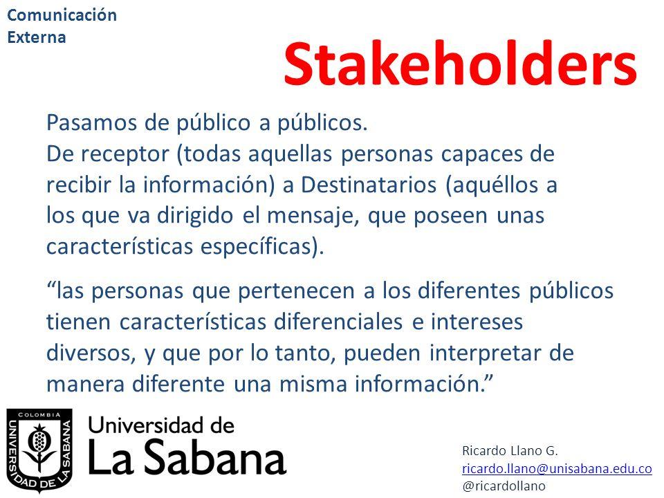 Stakeholders Pasamos de público a públicos.