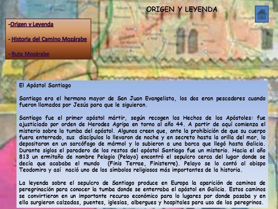ORIGEN Y LEYENDA Origen y Leyenda - Historia del Camino Mozárabe