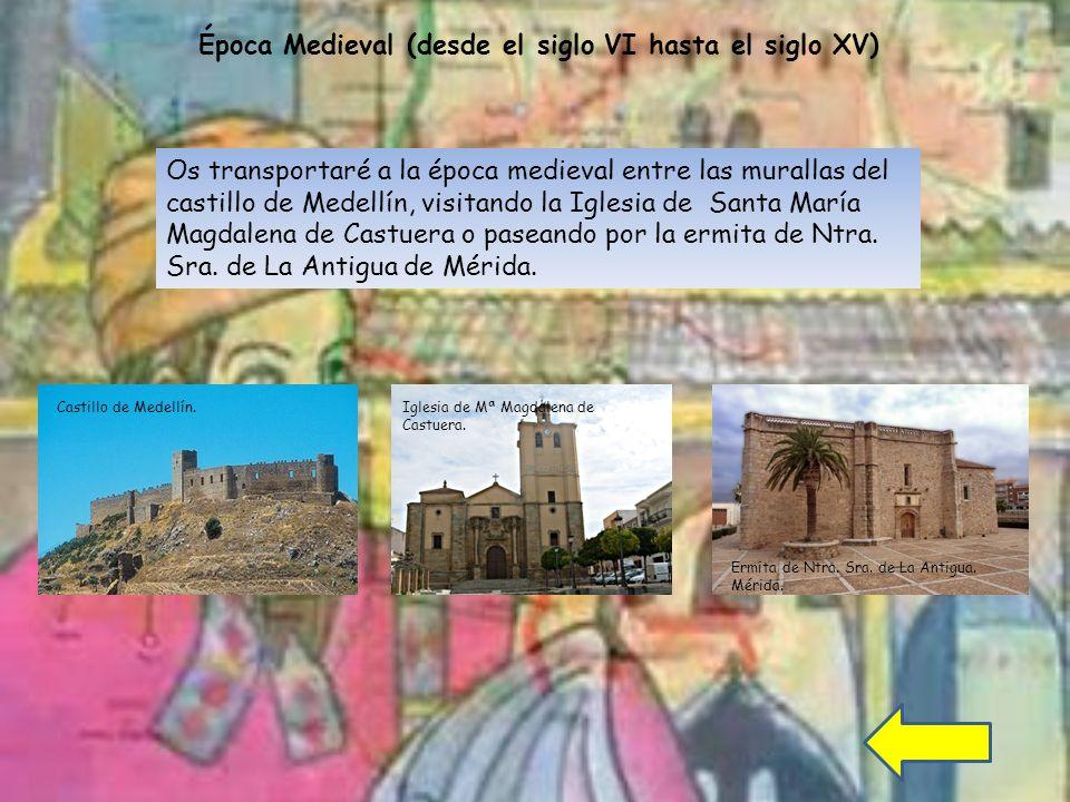 Época Medieval (desde el siglo VI hasta el siglo XV)