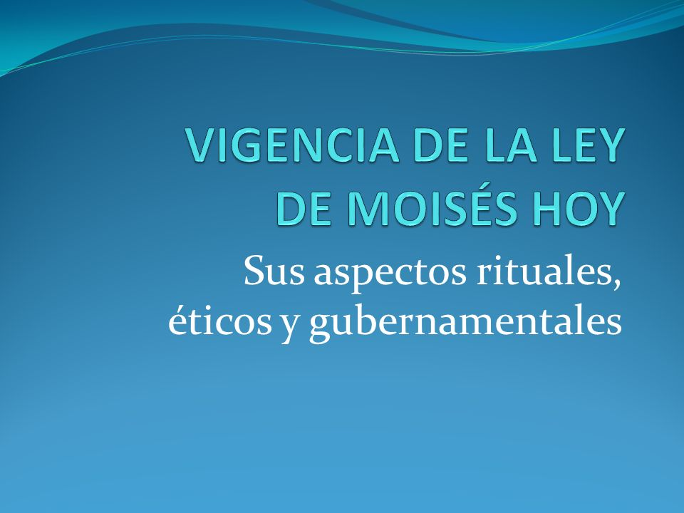 VIGENCIA DE LA LEY DE MOISÉS HOY