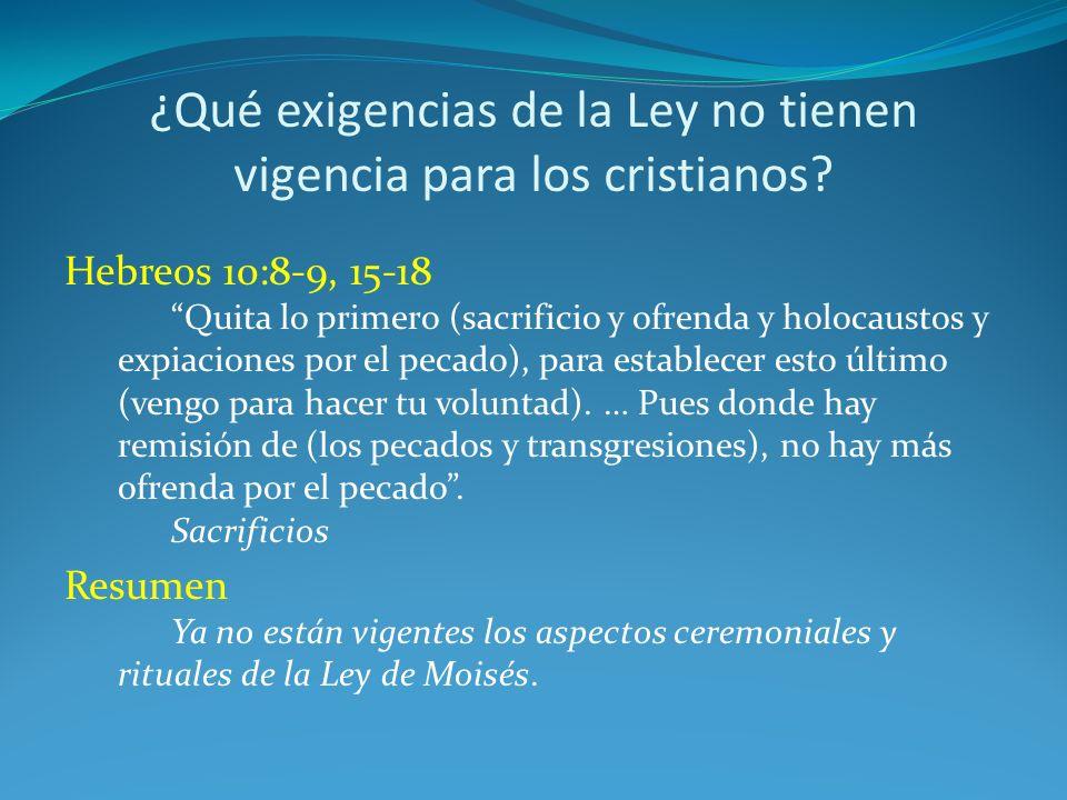 ¿Qué exigencias de la Ley no tienen vigencia para los cristianos