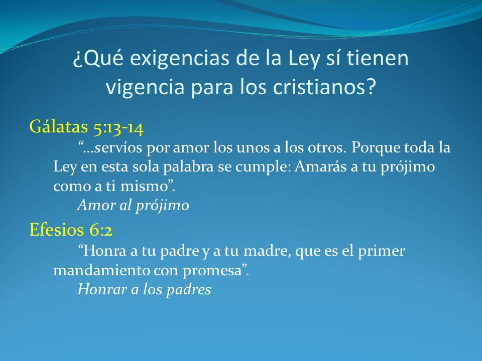 ¿Qué exigencias de la Ley sí tienen vigencia para los cristianos
