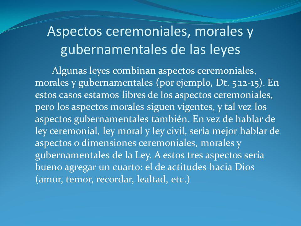Aspectos ceremoniales, morales y gubernamentales de las leyes