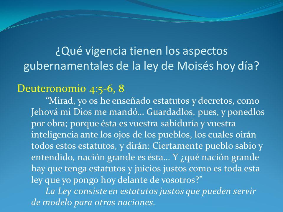 ¿Qué vigencia tienen los aspectos gubernamentales de la ley de Moisés hoy día