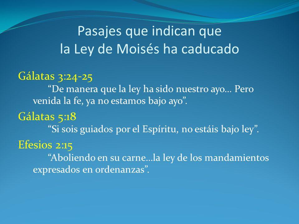 Pasajes que indican que la Ley de Moisés ha caducado