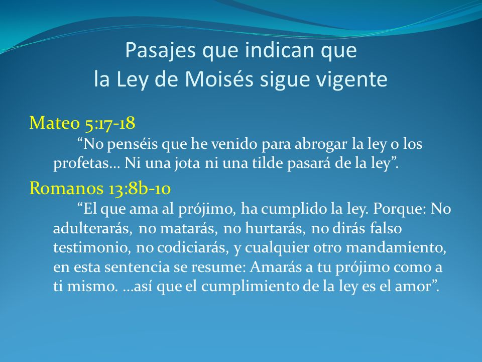 Pasajes que indican que la Ley de Moisés sigue vigente