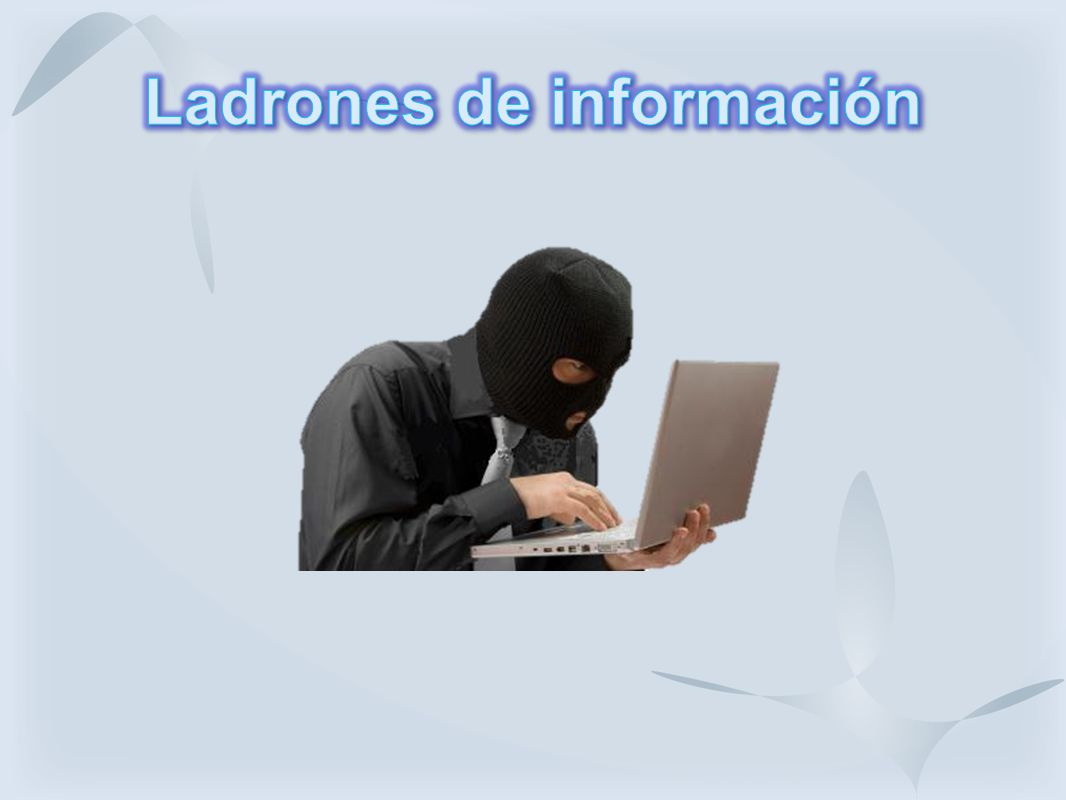 Ladrones de información