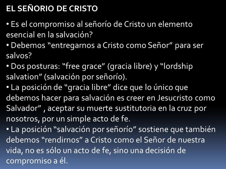EL SEÑORIO DE CRISTO Es el compromiso al señorío de Cristo un elemento esencial en la salvación