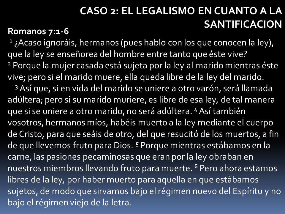 CASO 2: EL LEGALISMO EN CUANTO A LA SANTIFICACION