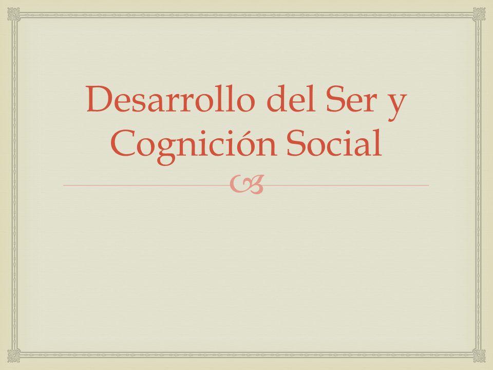 Desarrollo del Ser y Cognición Social