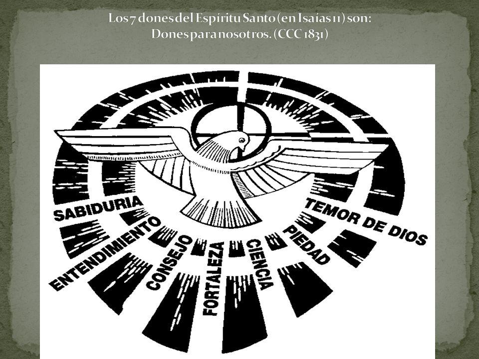 Los 7 dones del Espíritu Santo (en Isaías 11) son: Dones para nosotros