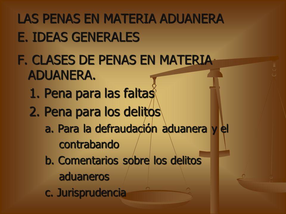 LAS PENAS EN MATERIA ADUANERA E. IDEAS GENERALES