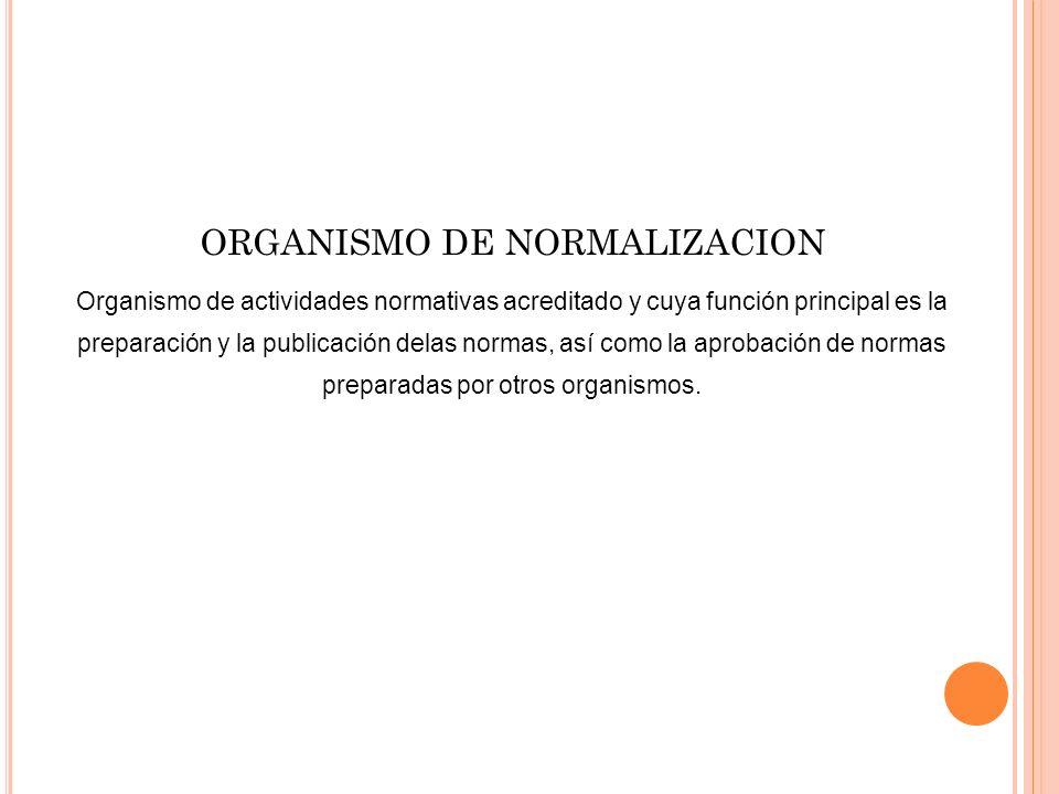 ORGANISMO DE NORMALIZACION