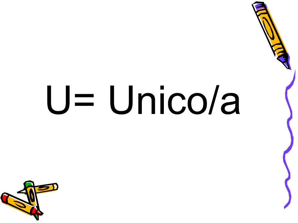 U= Unico/a