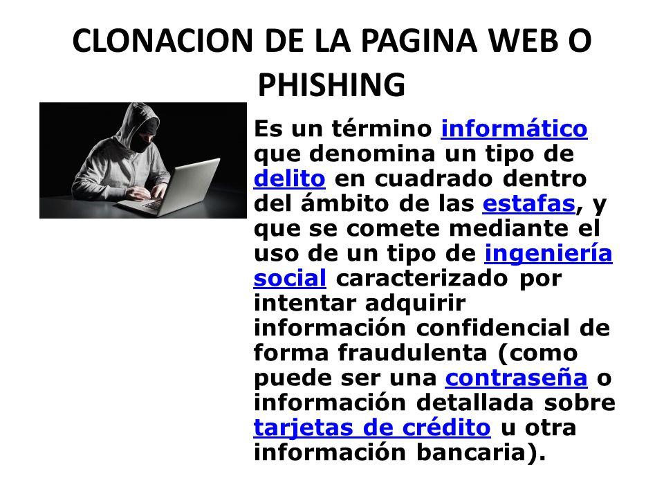 CLONACION DE LA PAGINA WEB O PHISHING