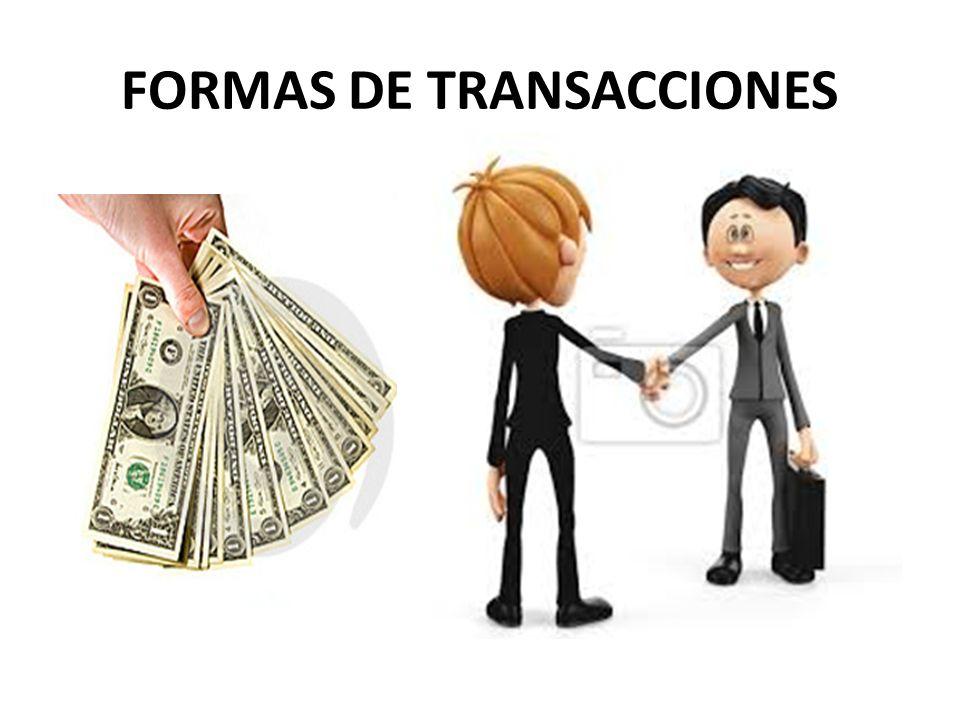 FORMAS DE TRANSACCIONES