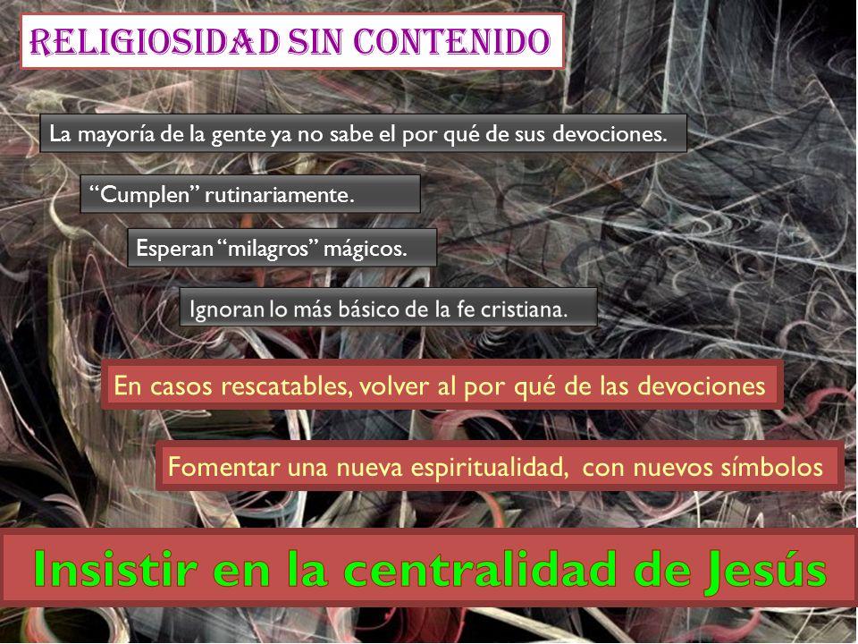 Insistir en la centralidad de Jesús