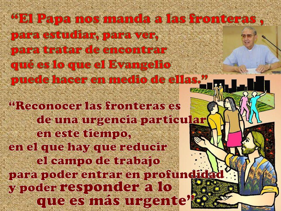 El Papa nos manda a las fronteras ,