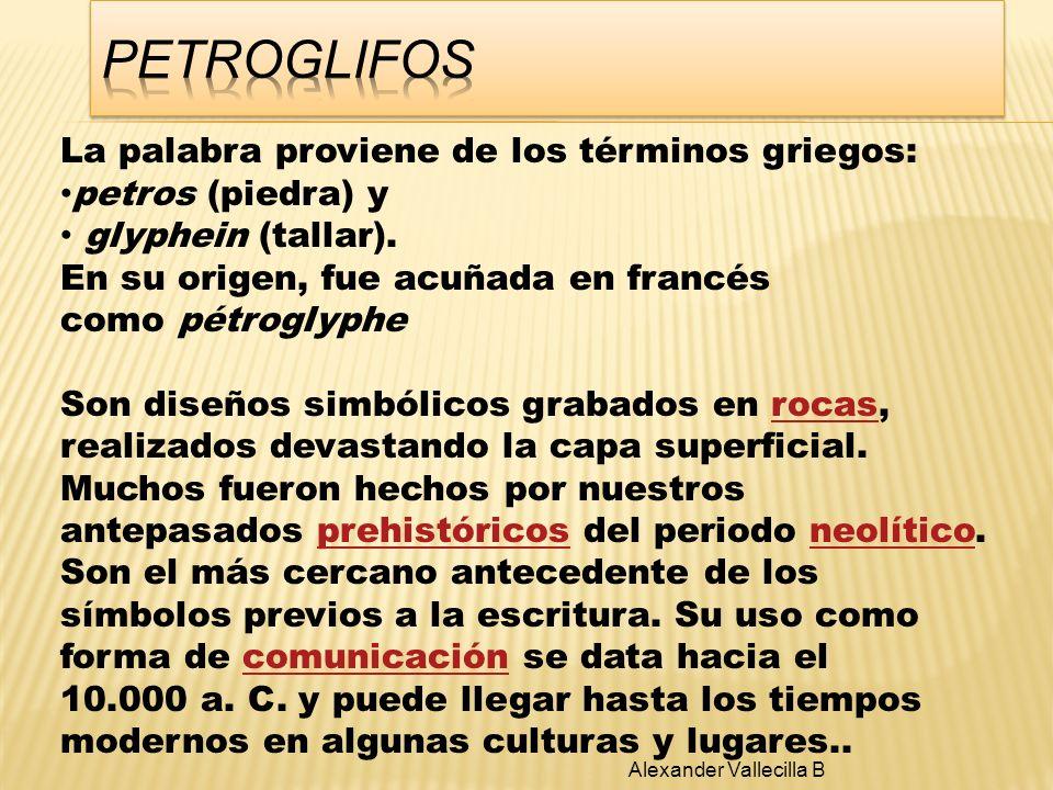 Petroglifos La palabra proviene de los términos griegos:
