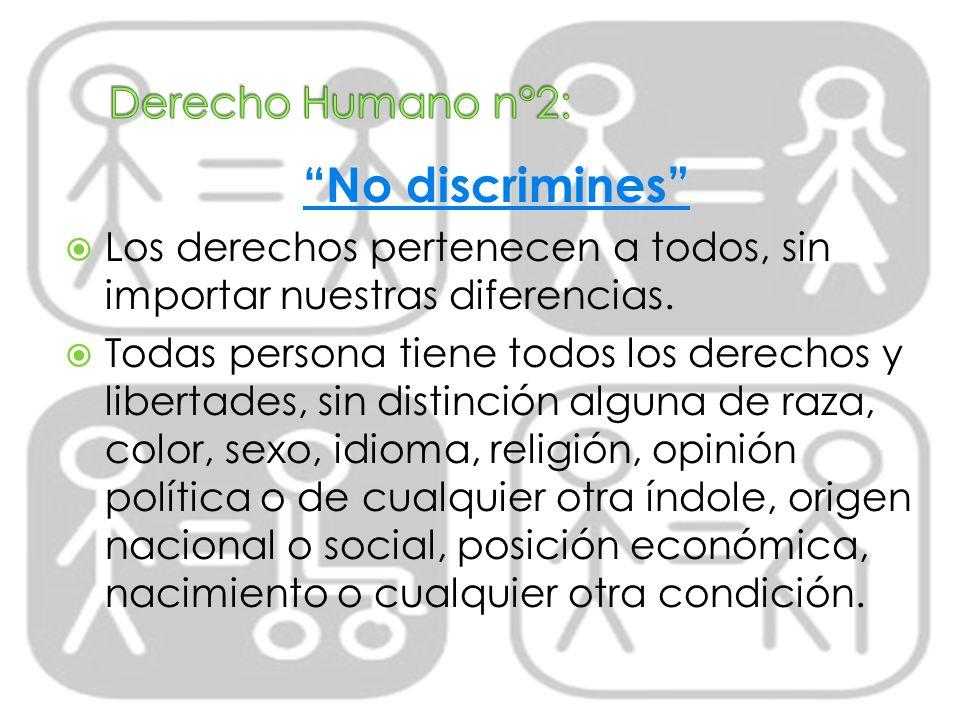 No discrimines Derecho Humano n°2: