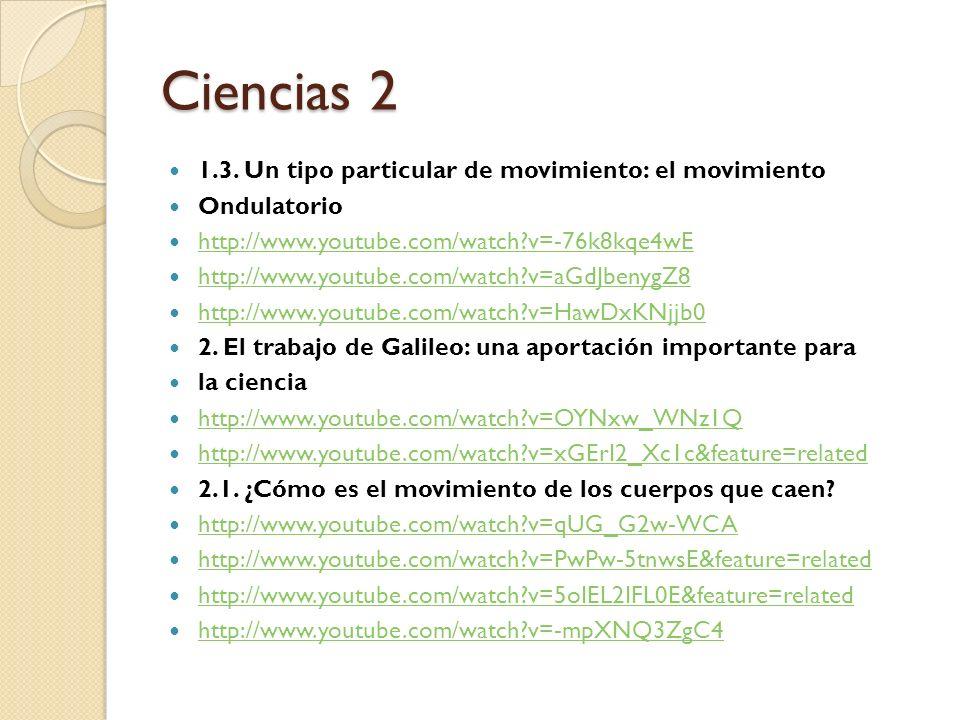Ciencias 2 1.3. Un tipo particular de movimiento: el movimiento