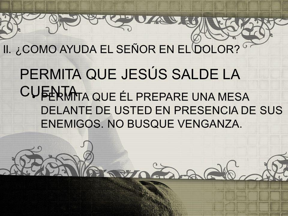 PERMITA QUE JESÚS SALDE LA CUENTA