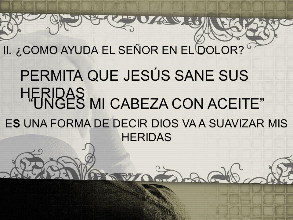 PERMITA QUE JESÚS SANE SUS HERIDAS