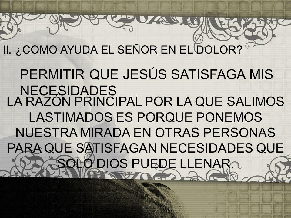 PERMITIR QUE JESÚS SATISFAGA MIS NECESIDADES