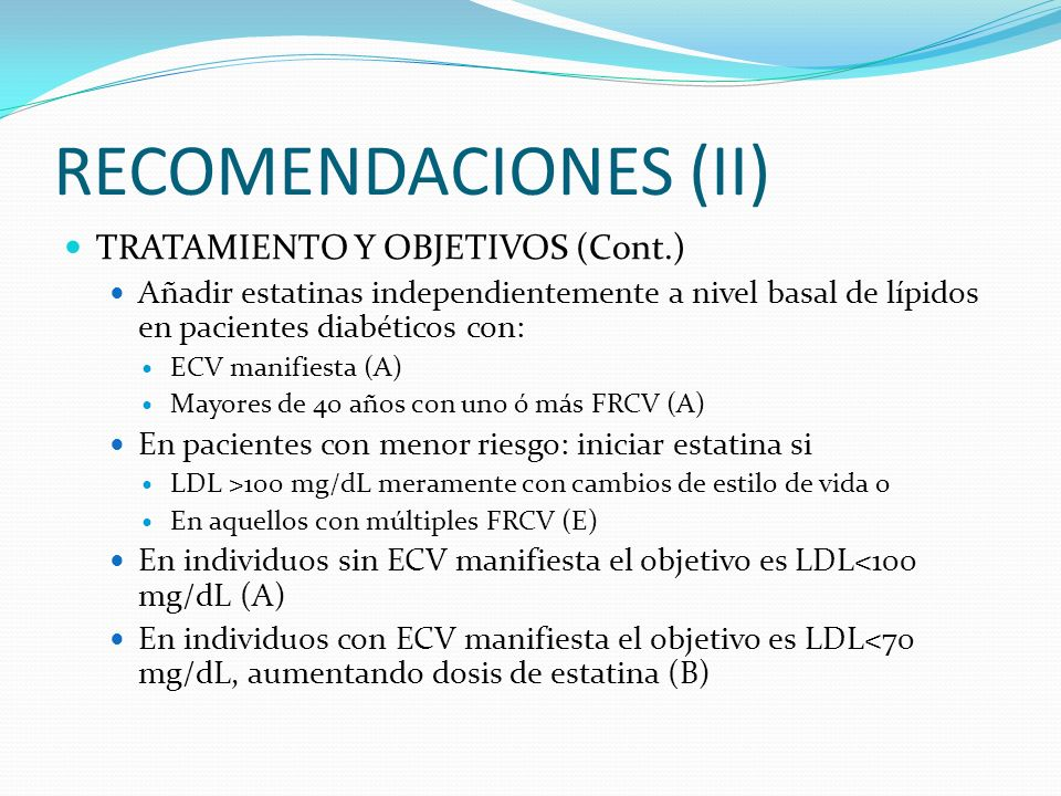 RECOMENDACIONES (II) TRATAMIENTO Y OBJETIVOS (Cont.)