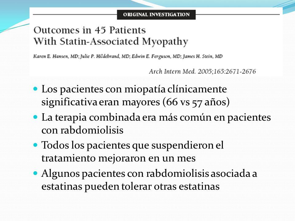 Los pacientes con miopatía clínicamente significativa eran mayores (66 vs 57 años)